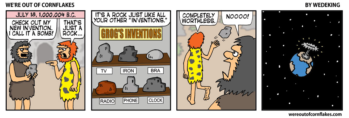 Another famous caveman invention