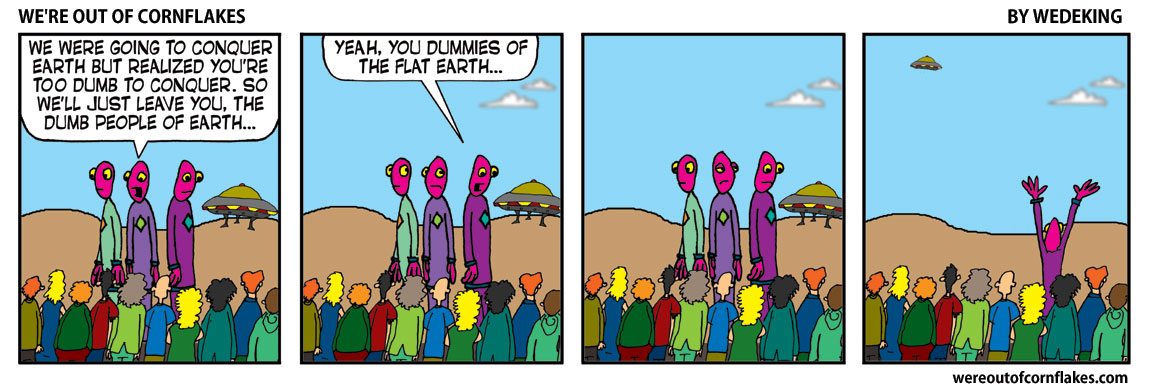 Aliens won't conquer dumb earthlings